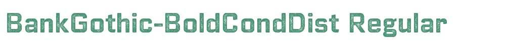 BankGothic-BoldCondDist
