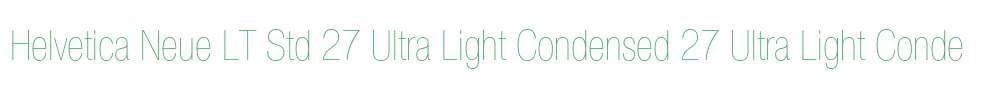 Helvetica Neue LT Std 27 Ultra Light Condensed