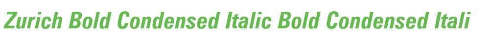 Zurich Bold Condensed Italic