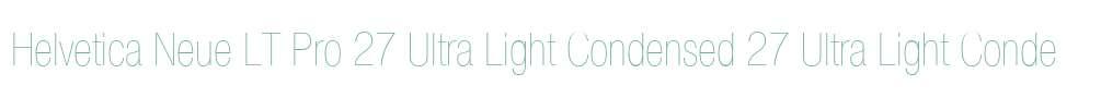 Helvetica Neue LT Pro 27 Ultra Light Condensed