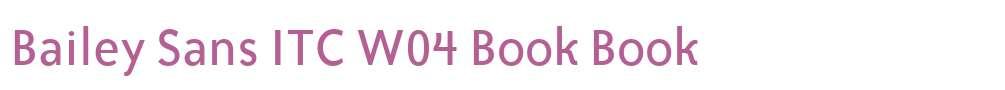 Bailey Sans ITC W04 Book