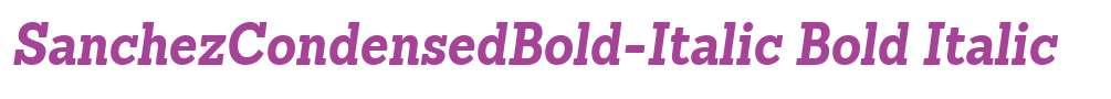 SanchezCondensedBold-Italic