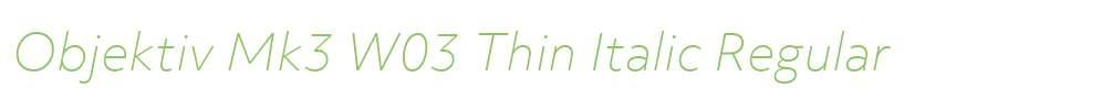 Objektiv Mk3 W03 Thin Italic