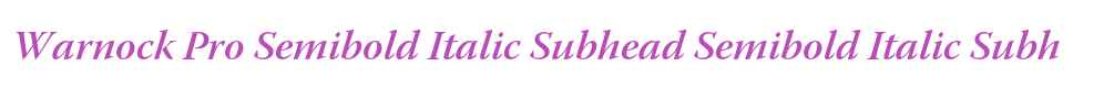 Warnock Pro Semibold Italic Subhead