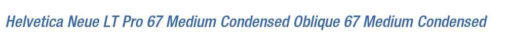 Helvetica Neue LT Pro 67 Medium Condensed Oblique