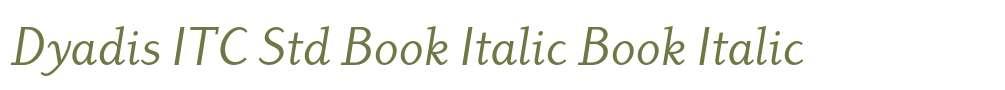 Dyadis ITC Std Book Italic