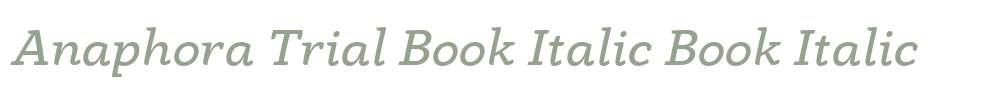 Anaphora Trial Book Italic