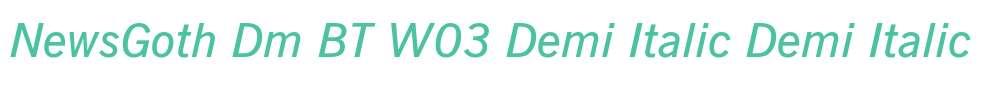 NewsGoth Dm BT W03 Demi Italic