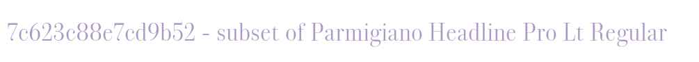 7c623c88e7cd9b52 - subset of Parmigiano Headline Pro Lt