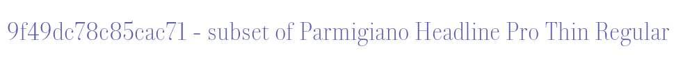 9f49dc78c85cac71 - subset of Parmigiano Headline Pro Thin