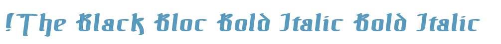 !The Black Bloc Bold Italic