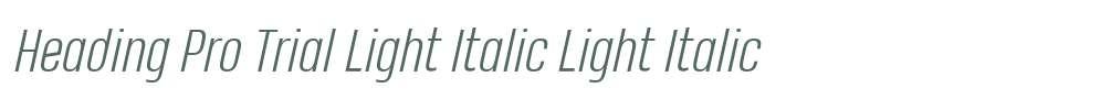 Heading Pro Trial Light Italic