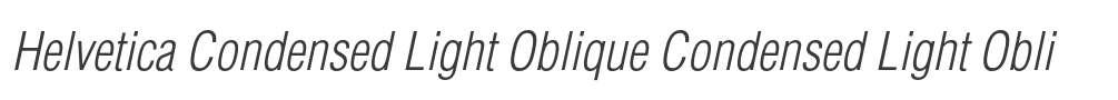 Helvetica Condensed Light Oblique