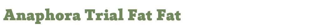 Anaphora Trial Fat