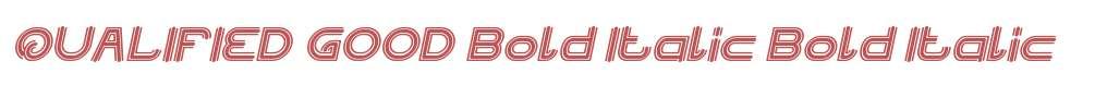 QUALIFIED GOOD Bold Italic