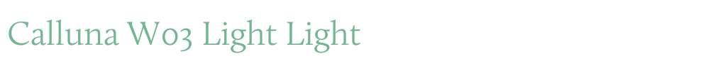 Calluna W03 Light