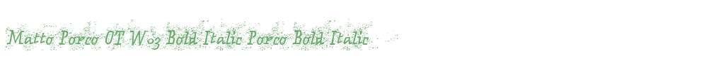 Matto Porco OT W03 Bold Italic