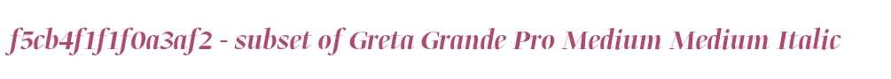 f5cb4f1f1f0a3af2 - subset of Greta Grande Pro Medium