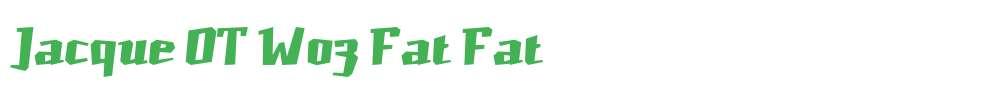 Jacque OT W03 Fat