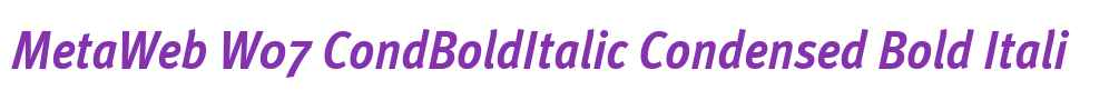 MetaWeb W07 CondBoldItalic