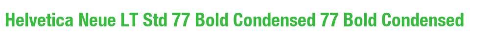 Helvetica Neue LT Std 77 Bold Condensed