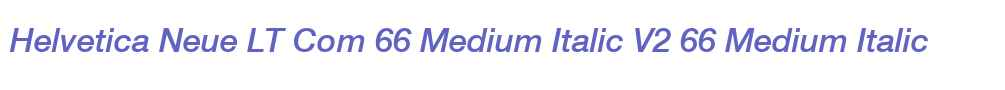 Helvetica Neue LT Com 66 Medium Italic V2
