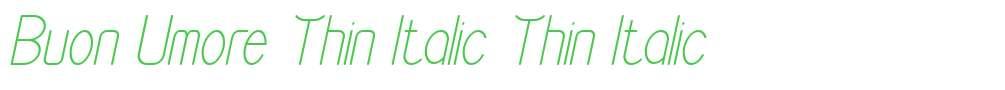 Buon Umore Thin Italic