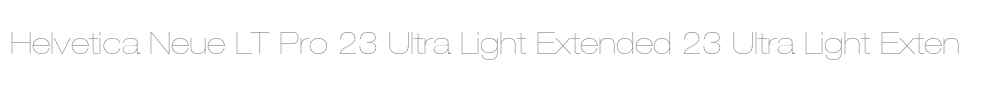 Helvetica Neue LT Pro 23 Ultra Light Extended