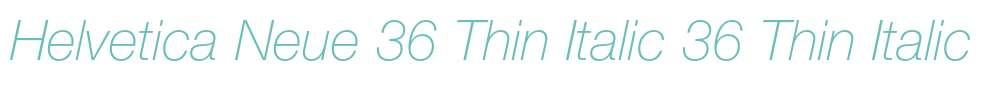 Helvetica Neue 36 Thin Italic
