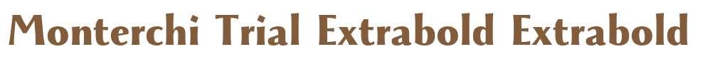 Monterchi Trial Extrabold