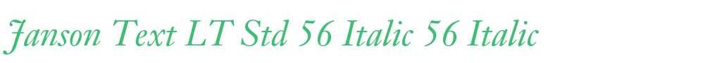 Janson Text LT Std 56 Italic