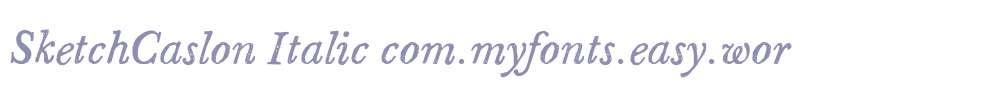 SketchCaslon Italic