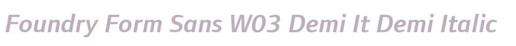 Foundry Form Sans W03 Demi It