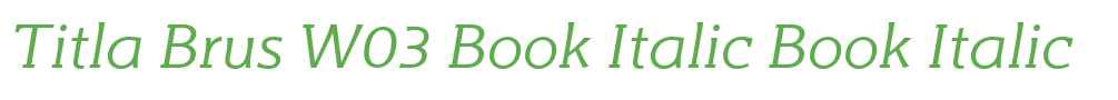 Titla Brus W03 Book Italic