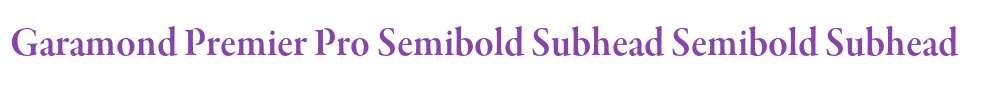 Garamond Premier Pro Semibold Subhead