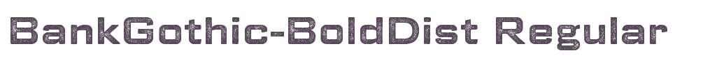 BankGothic-BoldDist