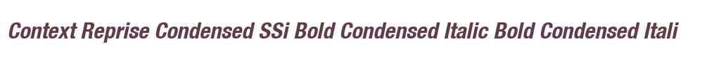 Context Reprise Condensed SSi Bold Condensed Italic