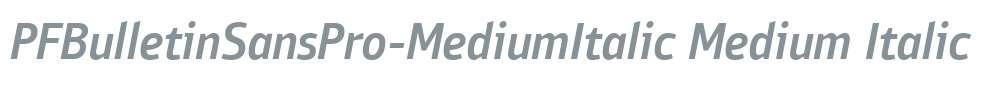 PFBulletinSansPro-MediumItalic