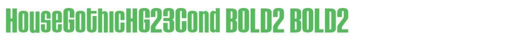 HouseGothicHG23Cond BOLD2
