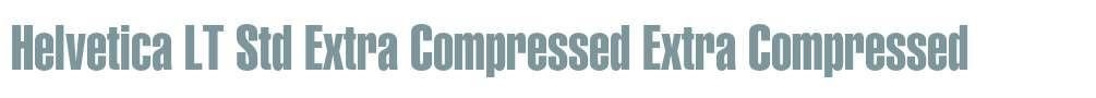 Helvetica LT Std Extra Compressed