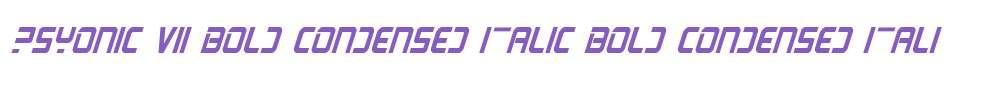 PsYonic VII Bold Condensed Italic