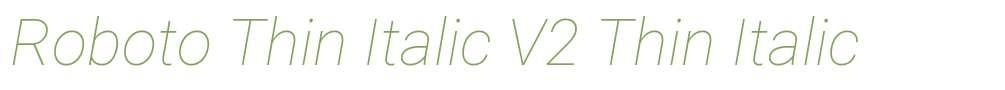 Roboto Thin Italic V2