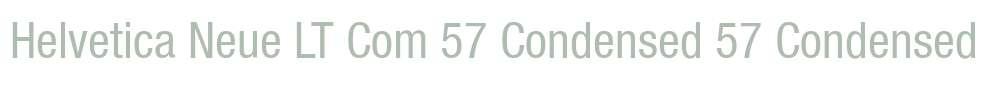 Helvetica Neue LT Com 57 Condensed