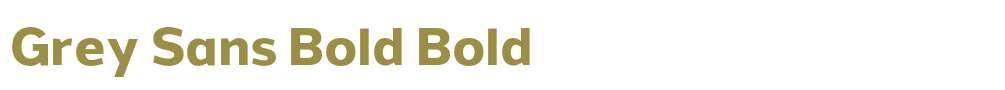 Grey Sans Bold