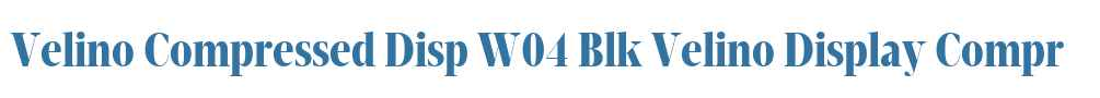 Velino Compressed Disp W04 Blk
