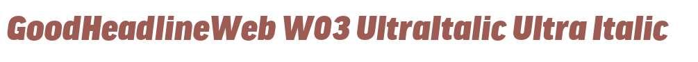 GoodHeadlineWeb W03 UltraItalic