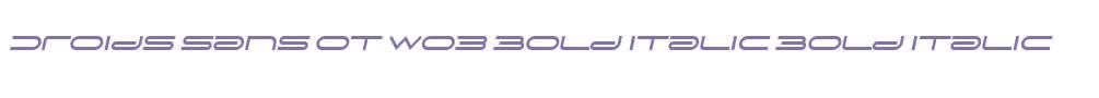 Droids Sans OT W03 Bold Italic