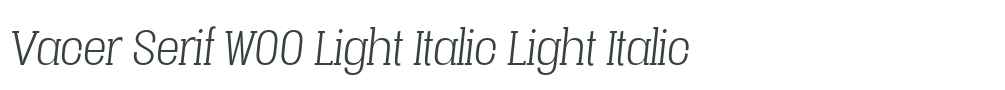 Vacer Serif W00 Light Italic
