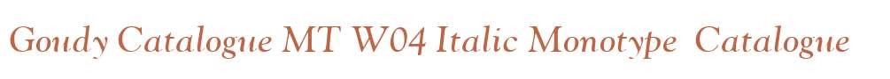 Goudy Catalogue MT W04 Italic