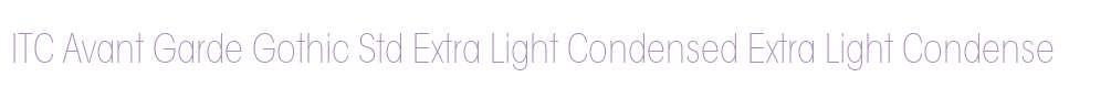 ITC Avant Garde Gothic Std Extra Light Condensed